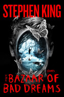 Stephen King. The Bazaar of Bad Dreams (2015)